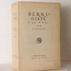 Libros antiguos: ORUETA: BERRUGUETE Y SU OBRA. (CALLEJA, 1917) EDICIÓN ESPECIAL EN PAPEL DE HILO. Lote 55476354