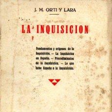 Libros antiguos: ORTI Y LARA : LA INQUISICIÓN (1933). Lote 55516387