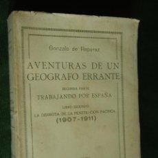 Libros antiguos: GONZALO DE REPARAZ - AVENTURAS GEOGRAFO ERRANTE -TRABAJANDO POR ESPAÑA- DERROTA PENETRACION PACIFICA. Lote 55553864