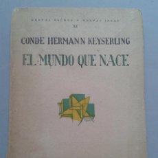 Libros antiguos: EL MUNDO QUE NACE. CONDE HERMANN KEYSERLING. AÑO 1926.. Lote 55564932