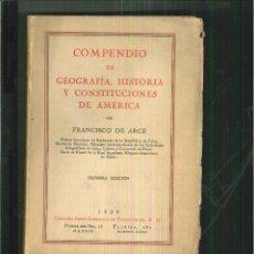 Libros antiguos: COMPENDIO DE GEOGRAFÍA, HISTORIA Y CONSTITUCIONES DE AMÉRICA. FRANCISCO DE ARCE. Lote 55670616