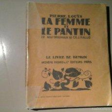 Libros antiguos: PIERRE LOUYS. LA FEMME ET LE PANTIN.28 XILOGRAFÍAS DE CH. J. HALLO. ARTHEME FAYARD (CA.1920).ERÓTICO. Lote 55696175