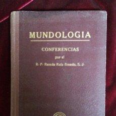 Libros antiguos: MUNDOLOGÍA - CONFERENCIAS POR EL R. P. RAMÓN RUIZ AMADO, S. J. - 1925. Lote 55774448