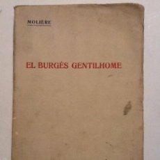 Libros antiguos: EL BURGES GENTILHOME. MOLIERE. TRADUCCIO JOSEP CARNER. Lote 55778857