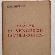 Libros antiguos: BARTEK. EL VENCEDOR I ALTRES CONTES. ENRIC FERNANDEZ. TRADUCCIO CARLES RIBA. Lote 55778927