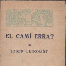 Libros antiguos: JOSEP LLEONART - EL CAMÍ ERRAT - EDITORIAL CATALANA - AÑOS 10-20. Lote 55795016