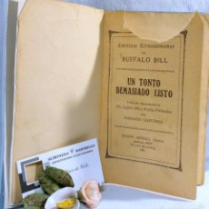 Libros antiguos: 1931.- AVENTURAS EXTRAORDINARIAS DE BUFFALO BILL: UN TONTO DEMASIADO LISTO; RAMÓN SOPENA ED.. Lote 55795665
