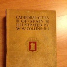 Libros antiguos: CATHEDRAL CITIES OF SPAIN (HEINEMANN). Lote 55798563