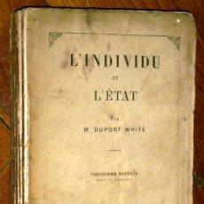 Libros antiguos: L'INDIVIDU ET L'ÉTAT POR M. CH. DUPONT-WHITE DE GUILLAUMIN ET CIE ÉDITEURS EN PARÍS 1865 3ª EDICIÓN. Lote 55812896