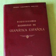 Libros antiguos: DISQUISICIONES RAZONADAS DE GRAMÁTICA ESPAÑOLA_ BENIGNO ZUBIZARRETA (1928). Lote 55818423