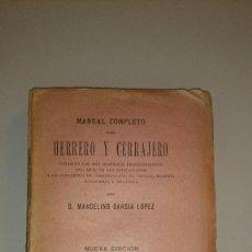 Libros antiguos: 1912 - MANUAL COMPLETO DEL HERRERO Y CERRAJERO - MARCELINO GARCIA LOPEZ. Lote 55864863