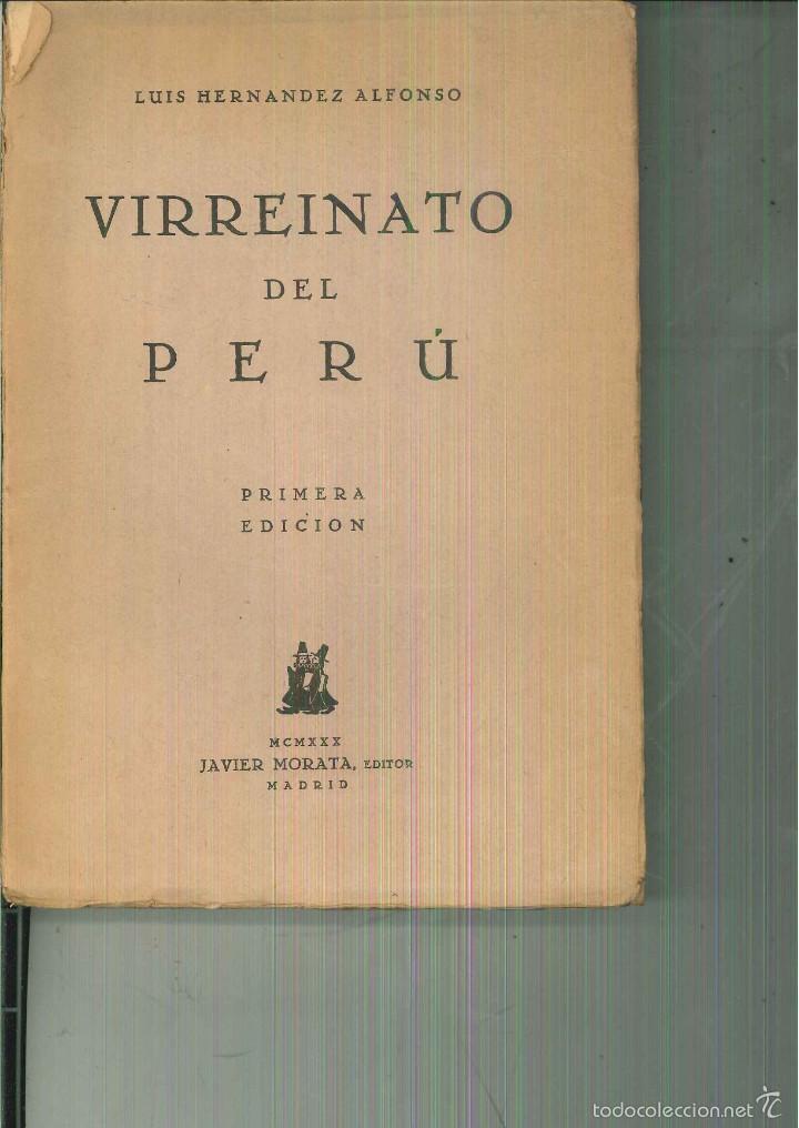 VIRREINATO DEL PERÚ. LUIS HERNÁNDEZ ALFONSO (Libros Antiguos, Raros y Curiosos - Historia - Otros)