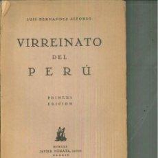 Libros antiguos: VIRREINATO DEL PERÚ. LUIS HERNÁNDEZ ALFONSO. Lote 55884642