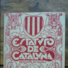 Libros antiguos: ESTATUTO DE CATALUÑA APROBADO POR LAS CORTES CONSTITUYENTES. 1932. . Lote 55886107