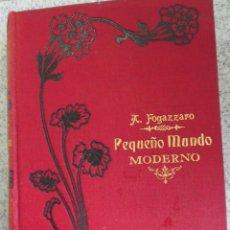 Libros antiguos: PEQUEÑO MUNDO MODERNO TOMO 1 ANTONIO FOGAZZARO EDIT MAUCCI AÑO 1911. Lote 55903014