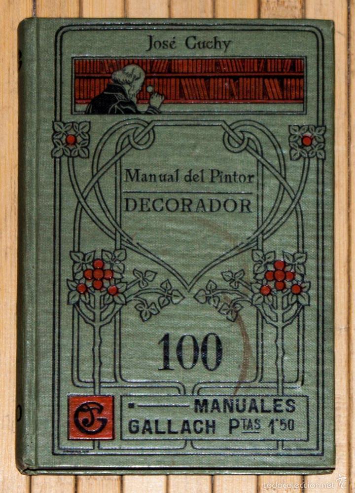 MANUAL DEL PINTOR DECORADOR. MANUALES GALLACH Nº 100. JOSE CUCHY. (Libros Antiguos, Raros y Curiosos - Ciencias, Manuales y Oficios - Otros)