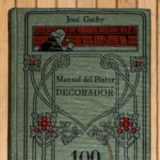 Old books - MANUAL DEL PINTOR DECORADOR. MANUALES GALLACH nº 100. JOSE CUCHY. - 55908861