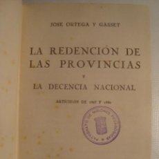 Libros antiguos: ORTEGA Y GASSET - LA REDENCIÓN DE LAS PROVINCIAS Y LA DECENCIA NACIONAL (1931). MISIONES PEDAGÓGICAS. Lote 55912364