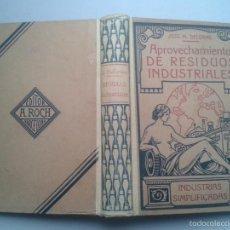 Libros antiguos: APROVECHAMIENTO DE RESIDUOS INDUSTRIALES. JOSE M. DELORME.. Lote 55926206