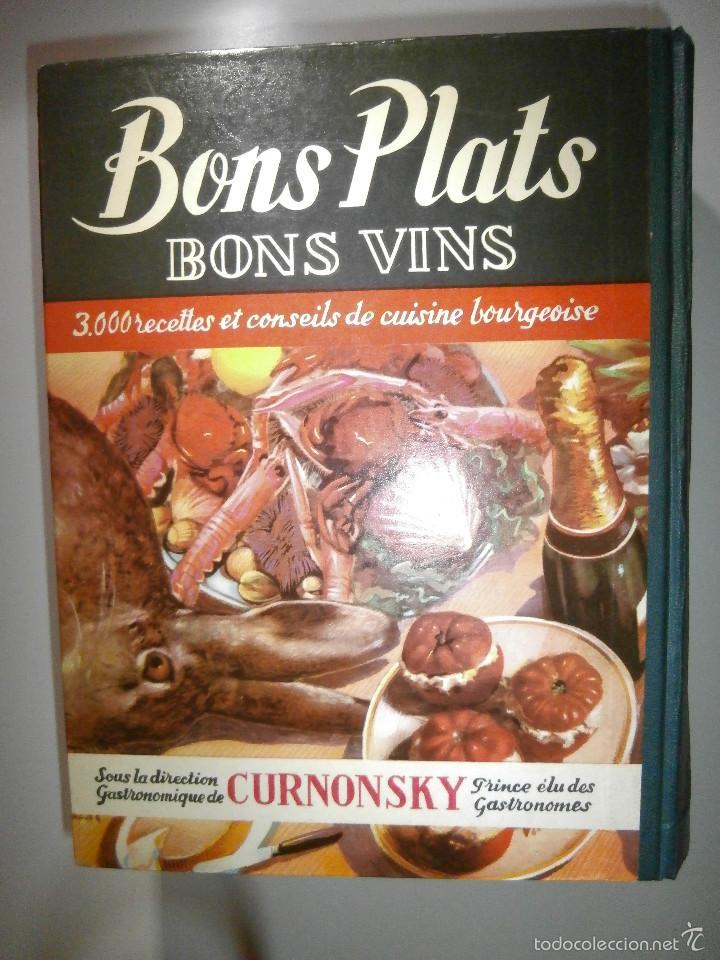 LIBRO - RECETAS DE COCINA, EN FRANCÉS- BON PLATS, BONS VINS, CURNONSKY, 1950, MAURICE PONSOT ÉDITEUR (Libros Antiguos, Raros y Curiosos - Cocina y Gastronomía)