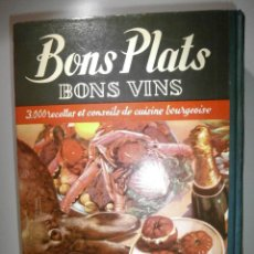 Libros antiguos: LIBRO - RECETAS DE COCINA, EN FRANCÉS- BON PLATS, BONS VINS, CURNONSKY, 1950, MAURICE PONSOT ÉDITEUR. Lote 56024393