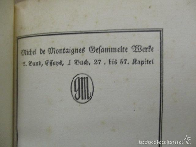 Libros antiguos: Cefammelte Gchriften, Richel de Montaignes 1915 (en aleman) - Foto 6 - 56031687
