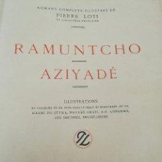 Libros antiguos: RAMUNTCHO - AZIYADÉ - EDITIONS PIERRE LAFITTE. Lote 56043822