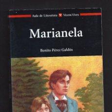 Libros antiguos: MARIANELA - BENITO PEREZ GALDOS - EDICIONES VICENS VIVES - 256 P. 20X14 CM. Lote 191953177