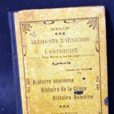 Libros antiguos: ELÉMENTS D'HISTOIRE DE L'ANTIQUITÉ. HISTOIRE ANCIENNE, HISTOIRE DE LA GRÈCE, HISTOIRE ROMAINE. Lote 56062308