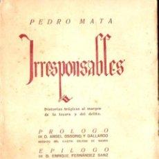 Libros antiguos: PEDRO MATA : IRRESPONSABLES (RIVADENEYRA, 1921). Lote 56085708