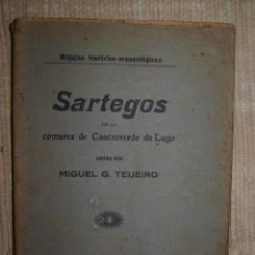 Libros antiguos: MIGAJAS HISTÓRICO - ARQUEOLÓGICAS. SARTEGOS DE LA COMARCA DE CASTROVERDE. LUGO, 1920. GALICIA . Lote 56088078
