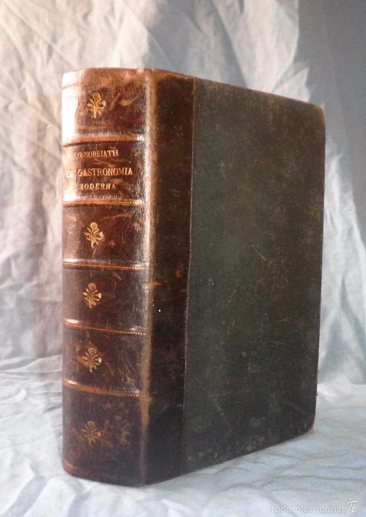 LA GASTRONOMIA MODERNA - GIUSEPPE SORBIATTI - AÑO 1888 - EXCEPCIONAL EDICION ORIGINAL. (Libros Antiguos, Raros y Curiosos - Cocina y Gastronomía)