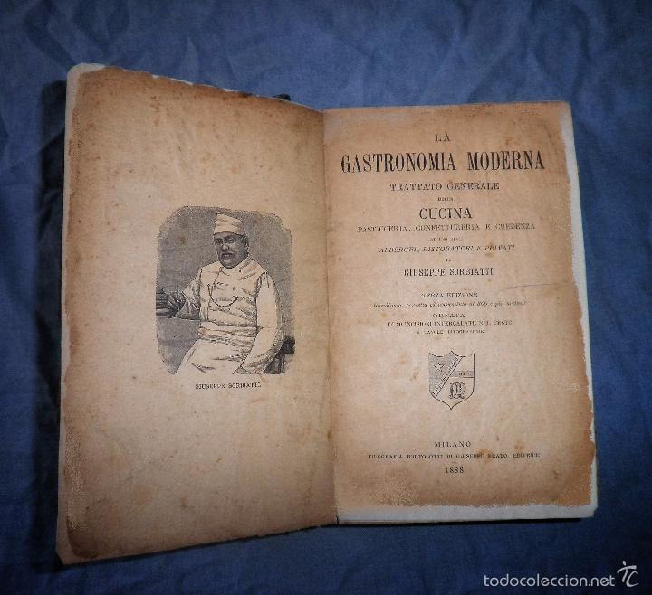 Libros antiguos: LA GASTRONOMIA MODERNA - GIUSEPPE SORBIATTI - AÑO 1888 - EXCEPCIONAL EDICION ORIGINAL. - Foto 3 - 56127475