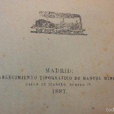 Libros antiguos: CURIOSO LIBRO DE 1887 SOBRE TRENES LOCOMOTORAS, FERROCARRIL, NORMAS, ETC Y UN GRAN MAPA DE ESA ÉPOCA. Lote 56156585
