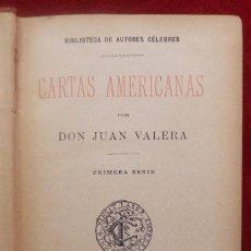 Libros antiguos: JUAN VALERA // CARTAS AMERICANAS // PRIMERA SERIE // 1889 // PRIMERA EDICIÓN. Lote 56158808