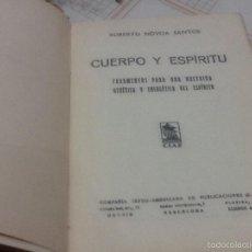 Libros antiguos: CUERPO Y ESPÍRITU 1930, ROBERTO NOVOA . Lote 56165827