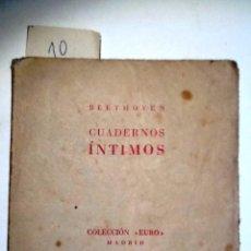 Libros antiguos: CUADERNOS INTIMOS. 1940 BEETHOVEN. COLECCION EURO PROLOGO EULOGIO GURIDI. Lote 56167194