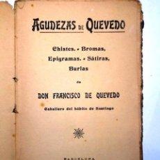 Libros antiguos: AGUDEZAS DE QUEVEDO.. CHISTES, BROMAS, EPIGRAMAS, SATIRAS BURLAS.. Lote 171606297