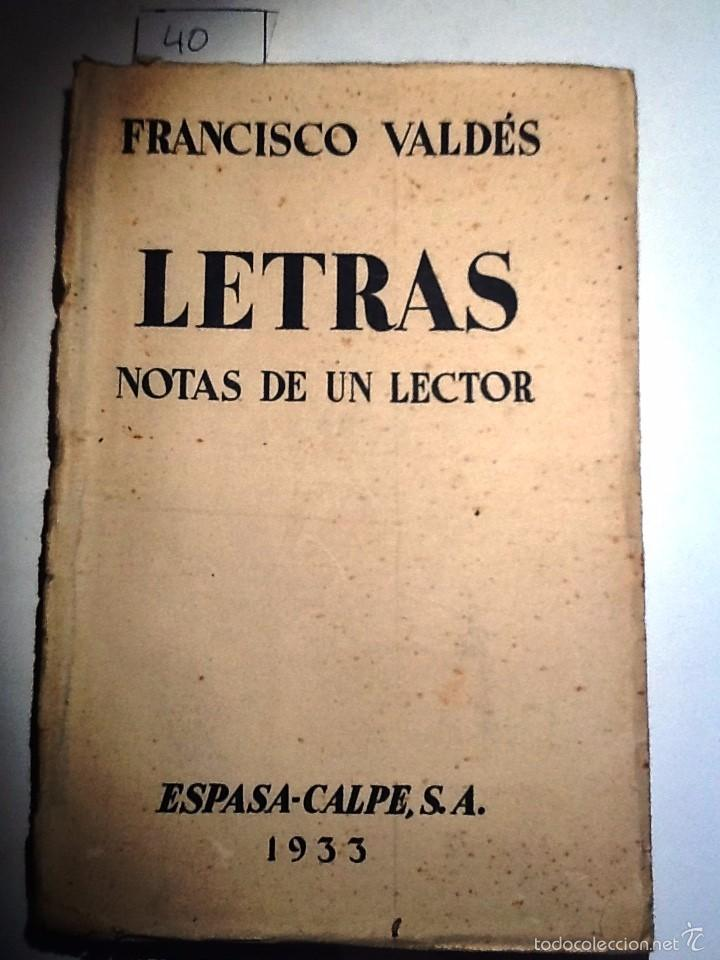 LETRAS, NOTAS DE UN LECTOR. 1933 FRANCISCO VALDES. INTONSO (Libros antiguos (hasta 1936), raros y curiosos - Literatura - Narrativa - Otros)
