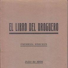 Livres anciens: ANTONIO RUBIO: EL LIBRO DEL DROGUERO. BILBAO, 1931. DROGUERÍA. Lote 56186566