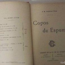 Libros antiguos: COPOS DE ESPUMA (1906) J.M. VARGAS VILA. Lote 56191048