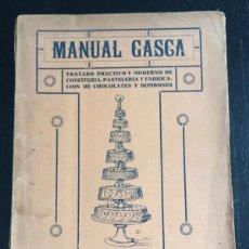 Libros antiguos: MANUAL GASCA TRATADO PRACTICO Y MODERNO DE CONFITERIA, PASTELERIA Y FABRICACION DE CHOCOLATES DEDICA. Lote 56191623