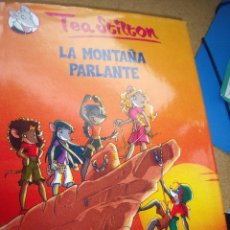 Libros antiguos: LA MONTAÑA PARLANTE TEA STILTON. Lote 56216209