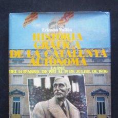 Libros antiguos: EDMON VALLÈS: HISTORIA GRÀFICA DE LA CATALUNYA AUTÒNOMA. VOL. 1, 1931-1936, EDICIONS 62, 1977. Lote 56218395