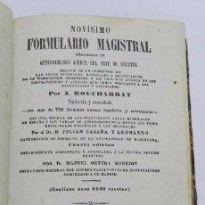 Libros antiguos: NOVISIMO FORMULARIO MAGISTRAL (A BOUCHARDAT TRADUCIDO JULIAN CASAÑA Y LEONARDO ARREGLADA MANUEL ORTE. Lote 56221423
