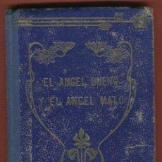Libros antiguos: EL ANGEL BUENO Y EL ANGEL MALO NOVELAS CORTAS POR PEDRO UMBERT 77 PAGINAS AÑO 1909 LL1288. Lote 56231169