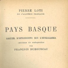 Libros antiguos: PAYS BASQUE. PIERRE LOTI. 1930. Lote 56233087