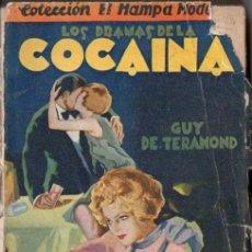 Libros antiguos: GUY DE TERAMOND : LOS DRAMAS DE LA COCAÍNA (IBERIA, 1929). Lote 56235397