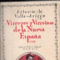 Libros antiguos: ARTEMIO DE VALLE ARIZPE : VIRREYES Y VIRREINAS DE LA NUEVA ESPAÑA 2ª SERIE (BIBLIOTECA NUEVA, 1933). Lote 56235940