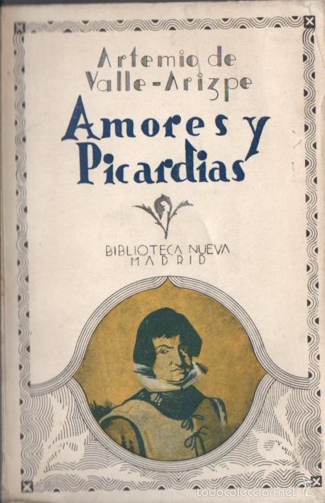 ARTEMIO DE VALLE ARIZPE : AMORES Y PICARDÍAS DEL MÉXICO VIRREINAL (BIBLIOTECA NUEVA, 1932) (Libros Antiguos, Raros y Curiosos - Historia - Otros)